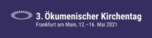 Logo: 3. Ökumenischer Kirchentag - Frankfurt am Main, 12. - 16. Mai 2021